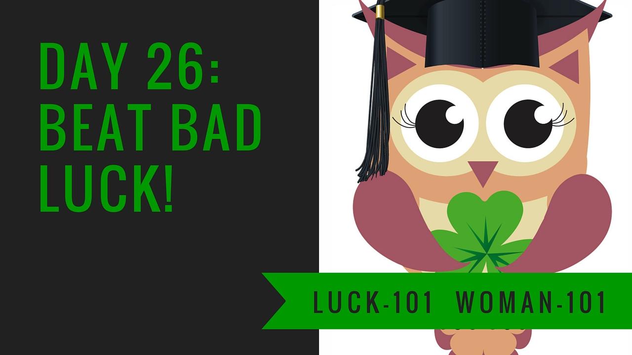 beat bad luck